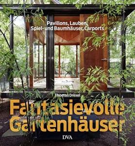 Buch Fantasievolle Gartenhäuser
